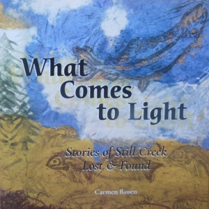 What Comes to Light: Stories of Still Creek Lost & Found
